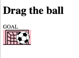 Dragging the ball to goal using Mouse Events in a game