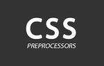 Quick Guide to CSS Preprocessors